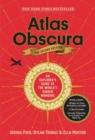 Atlas obscura  : an explorer's guide to the world's hidden wonders - Foer, Joshua