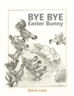 Image for Bye Bye Easter Bunny