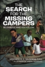 Image for Search for the Missing Campers: Be Careful Who You Follow.