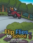 Image for Flip Flies to School