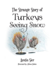 Image for Strange Story of Turkeys Seeing Snow
