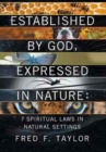 Image for Established by God, Expressed in Nature : 7 Spiritual Laws in Natural Settings