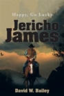 Image for Jericho James : Happy, Go Lucky