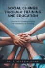 Image for Social Change Through Training and Education: Volume Ii-understanding the Humanity of Policing