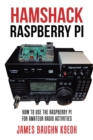 Image for Hamshack Raspberry Pi : How to Use the Raspberry Pi for Amateur Radio Activities