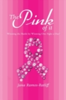 Image for The Pink of It : Winning the Battle by Winning One Fight a Day!