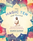 Image for The Magic Ten and Beyond : Daily Spiritual Practice for Greater Peace and Wellbeing