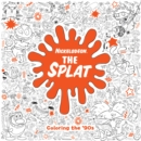 Image for The Splat: Coloring the '90s (Nickelodeon)