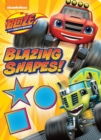 Image for Blazing Shapes! (Blaze and the Monster Machines)