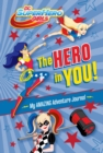 Image for The Hero in You!: My Amazing Adventure Journal (DC Super Hero Girls)