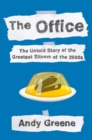 Image for The Office : The Untold Story of the Greatest Sitcom of the 2000s: An Oral History