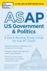 Image for ASAP U.S. Government & Politics: A Quick-Review Study Guide for the AP Exam
