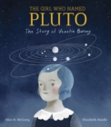 Image for The Girl Who Named Pluto : The Story of Venetia Burney