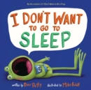 Image for I don't want to go to sleep