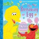 Image for The runaway egg : Sesame Street