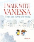 Image for I walk with Vanessa  : a story about a simple act of kindness