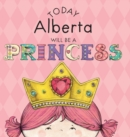 Image for Today Alberta Will Be a Princess