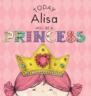 Image for Today Alisa Will Be a Princess