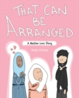 Image for That can be arranged  : a Muslim love story