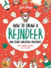 Image for How to Draw a Reindeer and Other Christmas Creatures with Simple Shapes in 5 Ste