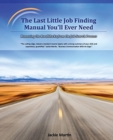 Image for The Last Little Job Finding Manual You'll Ever Need : Removing the Roadblocks from the Job Search Process