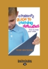 Image for A Parent's Guide to Learning Difficulties : how to help your child