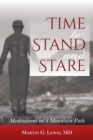 Image for Time To Stand And Stare : Meditations On A Mountain Path