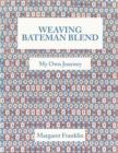 Image for Weaving Bateman Blend : My Own Journey