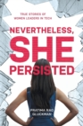 Image for Nevertheless, She Persisted : True Stories of Women Leaders in Tech