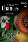 Image for I'll Take My Chances : Volume 2