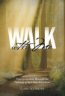 Image for Walk With Me : Transformation through the Pathway of Spiritual Direction