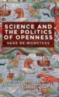 Image for Science and the politics of openness  : here be monsters