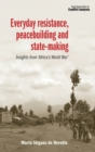 Image for Everyday resistance, peacebuilding and state-making  : insights from 'Africa's world war'