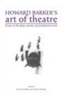 Image for Howard Barker's art of theatre: essays on his plays, poetry and production work