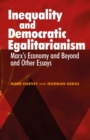 Image for Inequality and democratic egalitarianism  : Marx's economy and beyond and other essays