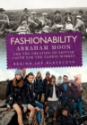 Image for Fashionability  : Abraham Moon and the creation of British cloth for the global market