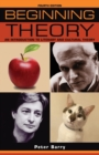 Image for Beginning theory  : an introduction to literary and cultural theory
