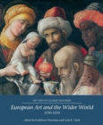 Image for European art and the wider world 1350-1550