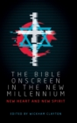Image for The Bible onscreen in the new millennium  : new heart and new spirit
