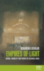 Image for Empires of light  : vision, visibility and power in colonial India