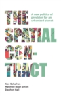 Image for The spatial contract  : a new politics of provision for an urbanized planet