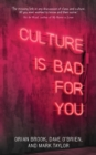 Image for Culture is bad for you  : inequality in the cultural and creative industries