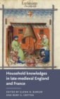 Image for Household knowledges in late-medieval England and France