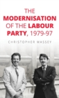 Image for The modernisation of the Labour Party, 1979-97
