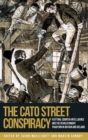 Image for The Cato Street Conspiracy : Plotting, Counter-Intelligence and the Revolutionary Tradition in Britain and Ireland