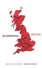 Image for (B)ordering Britain  : law, race and empire