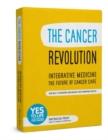 Image for The cancer revolution  : integrative medicine - the future of cancer care