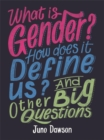 Image for What is gender? How does it define us? And other big questions