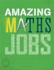Image for Amazing maths jobs