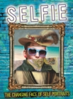 Image for Selfie  : the changing face of self-portraits